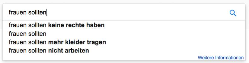 Frauen sollten keine Rechte haben - so lautet die erste Zeile der automatisch gefüllten Google-Suche.